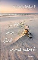 Bis meine Seele an mich schrieb: Roman
