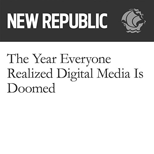 The Year Everyone Realized Digital Media Is Doomed audiobook cover art