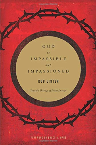 Image of God Is Impassible and Impassioned: Toward a Theology of Divine Emotion