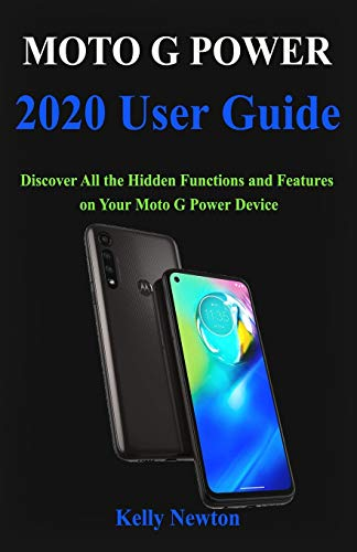 Moto G Power 2020 User Guide: Discover All the Hidden Functions and Features on Your Moto G Power Device