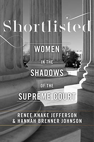 Compare Textbook Prices for Shortlisted: Women in the Shadows of the Supreme Court  ISBN 9781479895915 by Jefferson, Renee Knake,Johnson, Hannah Brenner