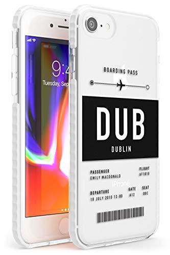 Hülle Warehouse Personalisierte Flugzeug Ticket: Dublin Impact Hülle kompatibel mit iPhone 7 Plus TPU Schutz Light Phone Tasche mit Persönliche Traveler Fernweh