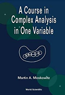 Course In Complex Analysis In One Variable, A