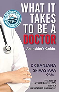 What It Takes to Be a Doctor: An Insider's Guide