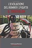 L'Evoluzione del Runner Sfigato: il Triathlon: #atleticagastronomica...