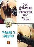Dos guitarras flamencas por fiesta (Volumen 2) Alegrías - 1 Libro + 1 CD