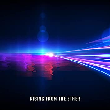 Rising From The Ether