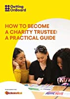 How to become a charity trustee: A practical guide (Getting Onboard)