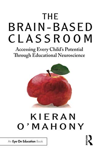 Compare Textbook Prices for The Brain-Based Classroom 1 Edition ISBN 9780367610111 by O'Mahony, Kieran