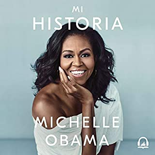 Mi historia [Becoming]                   By:                                                                                                                                 Michelle Obama                               Narrated by:                                                                                                                                 Jane Santos                      Length: 19 hrs and 43 mins     379 ratings     Overall 4.8