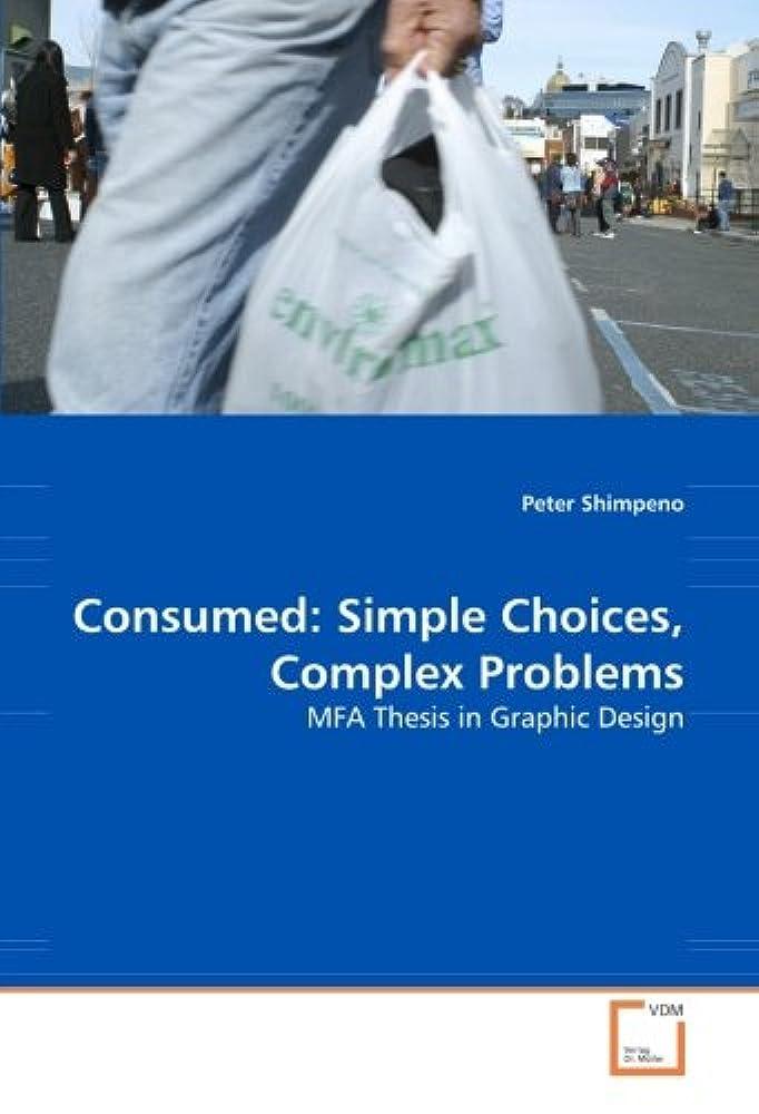 振りかける公爵夫人家庭Consumed: Simple Choices, Complex Problems