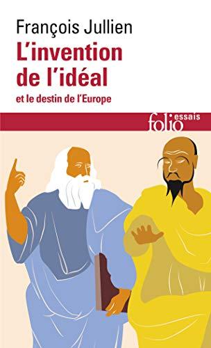 L'invention de l'idéal et le destin de l'Europe