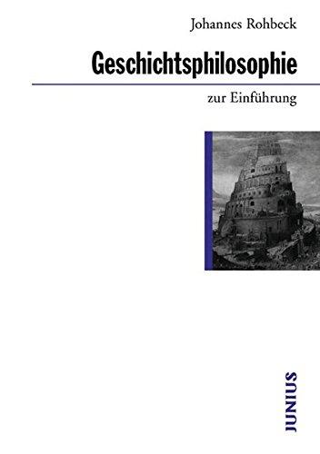 Geschichtsphilosophie zur Einführung