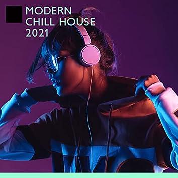 Modern Chill House 2021