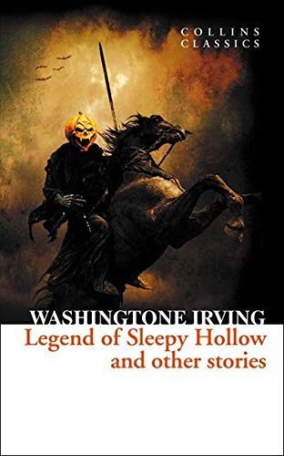 The Legend of Sleepy Hollow and Other Stories (Collins Classics)