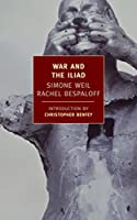 War and the Iliad (New York Review Books Classics)