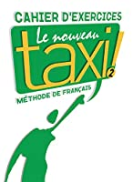 LE NOUVEAU TAXI!-2/CAHIER D'EXERCICES