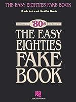 "The Easy Eighties Fake Book: 100 Songs in the Key of ""C"" (Easy Eighties Fake Books)"