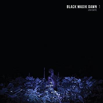 Black Magik Dawn, Pt. 1