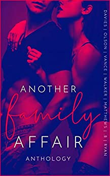 Another Family Affair: An Extreme Taboo Anthology by [A. A. Davies, Yolanda Olson, Ally Vance, J. M. Walker, Faith Ryan, C. L. Matthews, Charity B.]