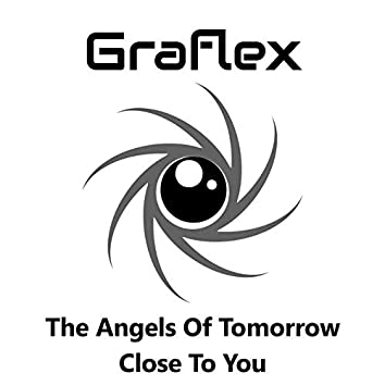 The Angels of Tomorrow / Close to You