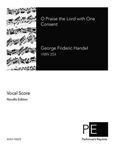 O Praise the Lord with One Consent (Chandos Anthem No. 9) - Vocal Score