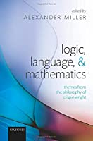 Logic, Language, and Mathematics: Themes from the Philosophy of Crispin Wright