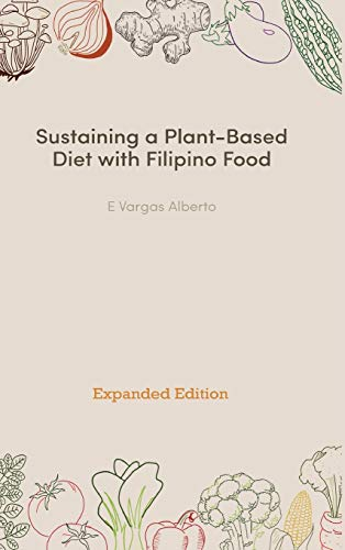 Sustaining a Plant-Based Diet with Filipino Food