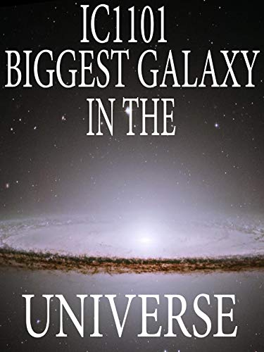 IC1101 - Biggest Galaxy in the Universe