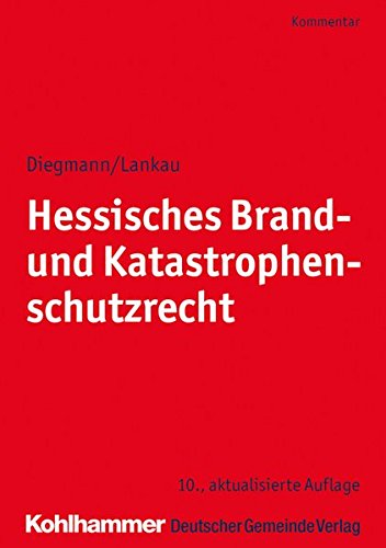 Hessisches Brand- und Katastrophenschutzrecht: Kommentar (Kommunale Schriften für Hessen)