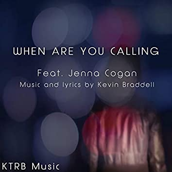 When Are You Calling (feat. Jenna Cogan)