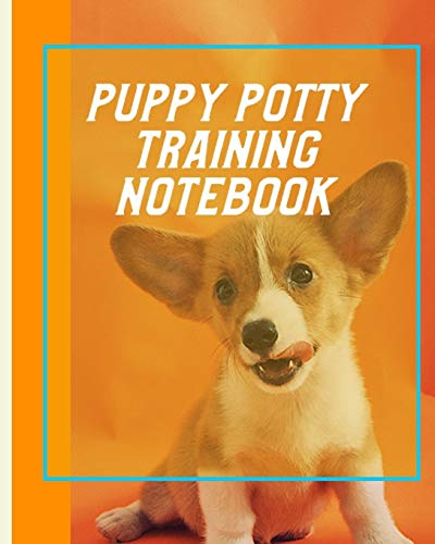 Puppy Potty Training Notebook: Housebreaking Puppy Notebook   Adult Dog Trainer   House Training Gift   Grass   Pads   Older Dogs   Schedule   Bell