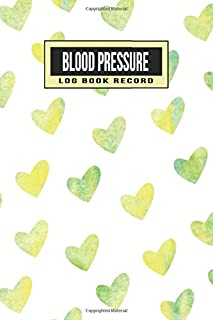 Blood Pressure Log Book Record: 2 year 104 Weeks of Daily Readings | 4 Readings a Day with Time, Blood Pressure, Heart Rate, Weight & Comment Notes (Green Yellow Watercolor Hearts)