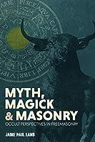 Myth, Magick, and Masonry
