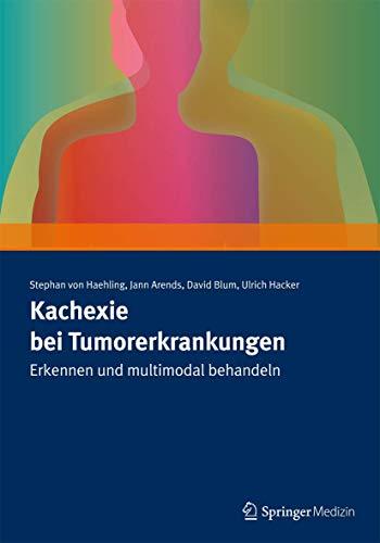 Kachexie bei Tumorerkrankungen: Erkennen und multimodal behandeln