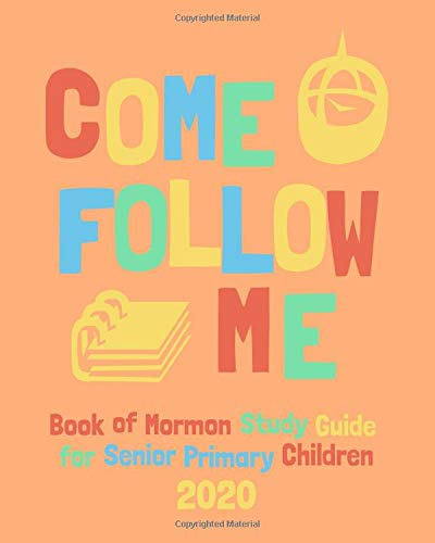 Come Follow Me Book of Mormon Daily Study Guide For Senior Primary Children 2020 -  Chosen, Rightly, Paperback