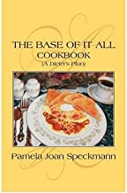 The Base of It All: A Dieter's Plan Cookbook (Paperback) - Common