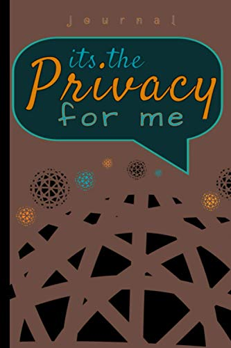 Compare Textbook Prices for It's the privacy for me: Journal  ISBN 9798732283495 by Brown Jr., Howard