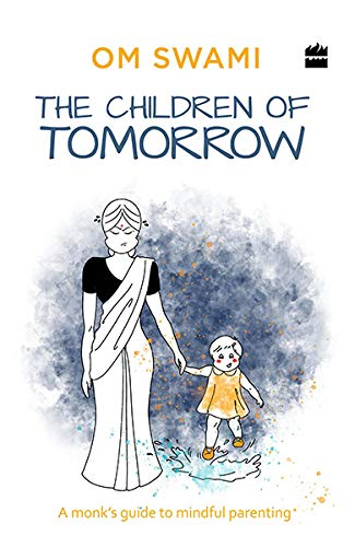 The Children of Tomorrow: A Monk's Guide to Mindful Parenting (City Plans)