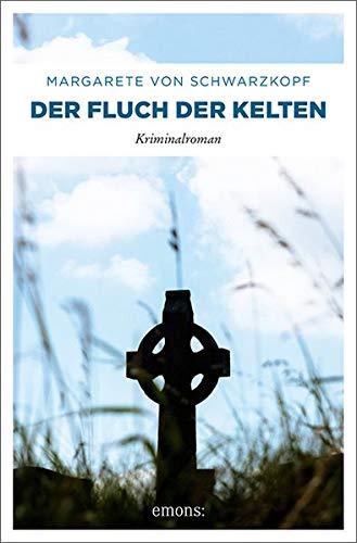 Der Fluch der Kelten: Kriminalroman