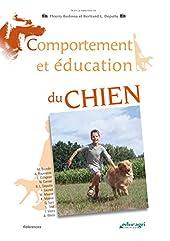 Comportement et éducation du chien de Thierry Bedossa