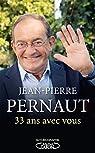 33 ans avec vous par Pernaut