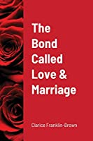 The Bond Called Love and Marriage
