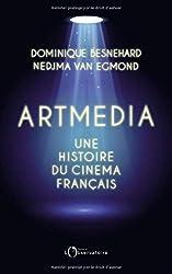 Artmedia, une histoire du cinéma français de Dominique Besnehard
