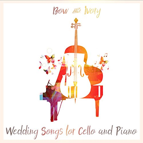 Wedding Songs for Piano and Cello