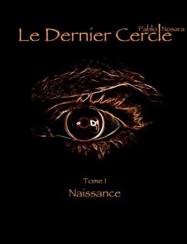 Le Dernier Cercle Naissance