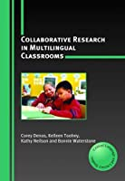 Collabotative Research in Multilingual Classrooms (Critical Language and Literacy Studies)