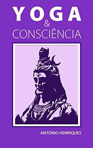 Yoga & Consciência: A filosofia psicológica dos Yoga-Sutras de Patânjali