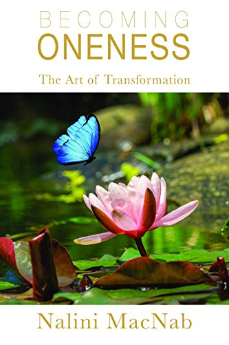 Becoming Oneness: the Art of Transformation