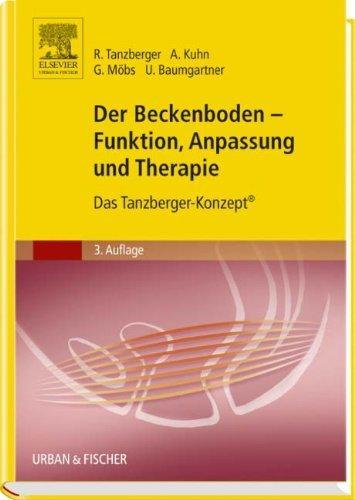 Der Beckenboden - Funktion, Anpassung und Therapie: Das Tanzberger-Konzept by Unknown(2009-06-26)